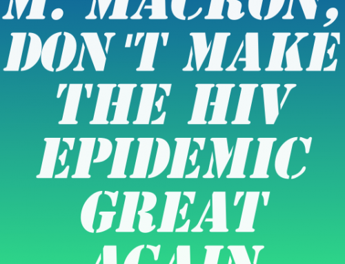 President Macron, don't make the HIV epidemic great again