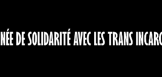 solidarité trans incarcérées 22 janvier 2018